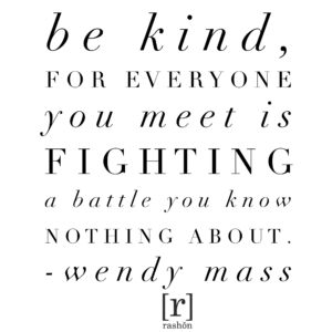 Be Kind | rashon